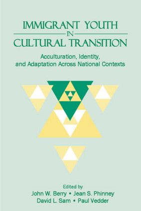 Immigrant Youth in Cultural Transition: Acculturation, Identity, and Adaptation Across National Contexts (Hardback) book cover