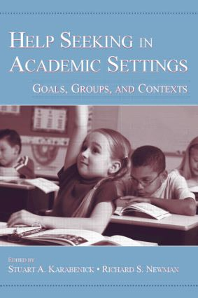 Help Seeking in Academic Settings: Goals, Groups, and Contexts, 1st Edition (Paperback) book cover