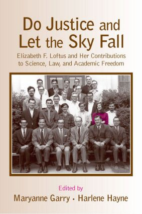 Do Justice and Let the Sky Fall: Elizabeth F. Loftus and Her Contributions to Science, Law, and Academic Freedom (Hardback) book cover