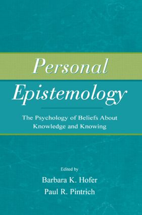 Personal Epistemology: The Psychology of Beliefs About Knowledge and Knowing book cover