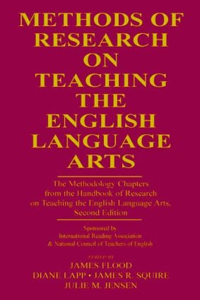 Methods of Research on Teaching the English Language Arts: The Methodology Chapters From the Handbook of Research on Teaching the English Language Arts, Sponsored by International Reading Association & National Council of Teachers of English, 2nd Edition (e-Book) book cover