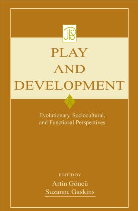 Play and Development: Evolutionary, Sociocultural, and Functional Perspectives book cover