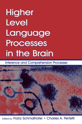 Higher Level Language Processes in the Brain: Inference and Comprehension Processes (Hardback) book cover