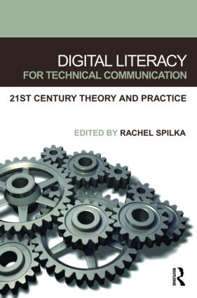 Digital Literacy for Technical Communication: 21st Century Theory and Practice, 1st Edition (Paperback) book cover