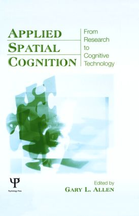 Applied Spatial Cognition: From Research to Cognitive Technology (Hardback) book cover