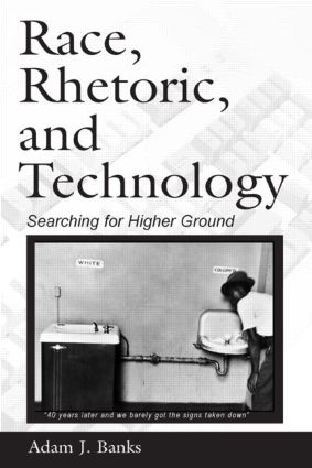 Race, Rhetoric, and Technology: Searching for Higher Ground book cover