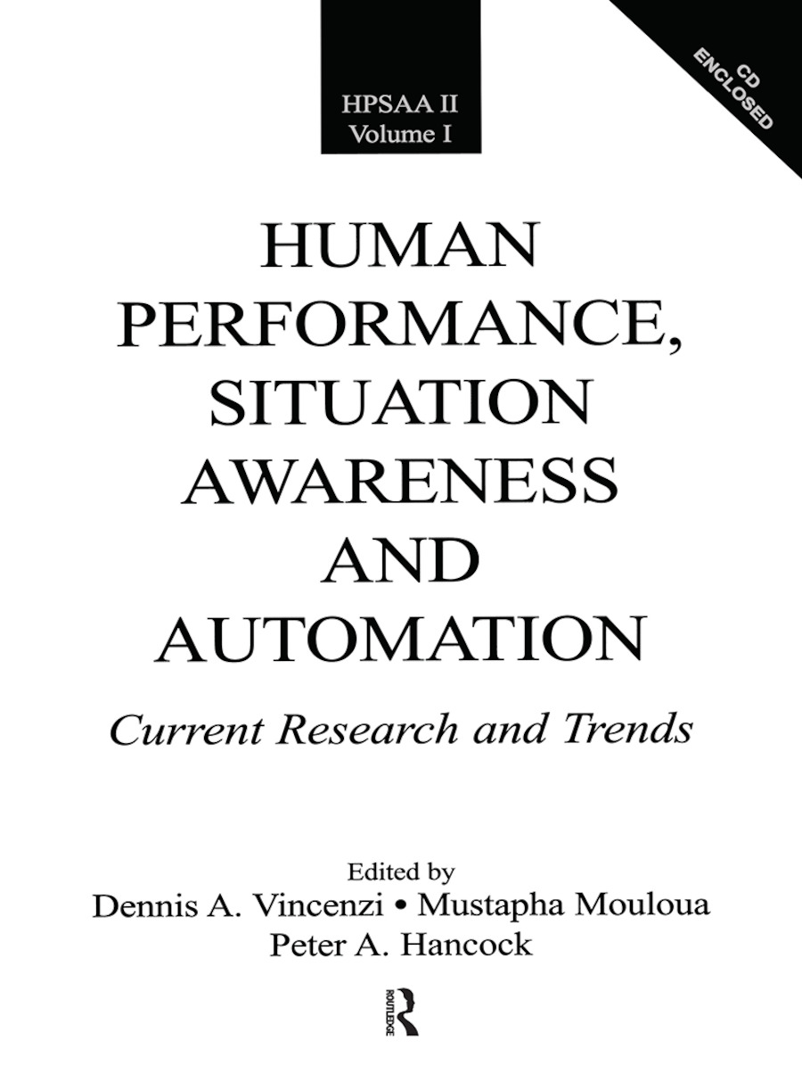 Human Performance, Situation Awareness, and Automation: Current Research and Trends HPSAA II, Volumes I and II (Paperback) book cover