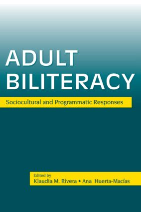 Adult Biliteracy: Sociocultural and Programmatic Responses, 1st Edition (Paperback) book cover