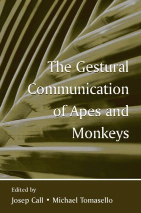 The Gestural Communication of Apes and Monkeys (Paperback) book cover