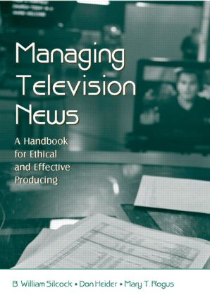 Managing Television News: A Handbook for Ethical and Effective Producing (Paperback) book cover