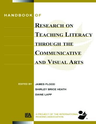 Handbook of Research on Teaching Literacy Through the Communicative and Visual Arts: Sponsored by the International Reading Association book cover