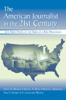 The American Journalist in the 21st Century: U.S. News People at the Dawn of a New Millennium (Paperback) book cover