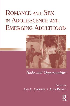 Romance and Sex in Adolescence and Emerging Adulthood: Risks and Opportunities book cover