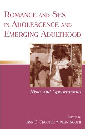 Romance and Sex in Adolescence and Emerging Adulthood: Risks and Opportunities (Paperback) book cover