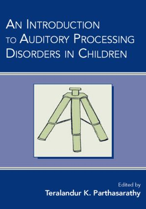 An Introduction to Auditory Processing Disorders in Children: 1st Edition (Paperback) book cover