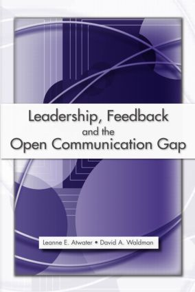 Leadership, Feedback and the Open Communication Gap: 1st Edition (Paperback) book cover