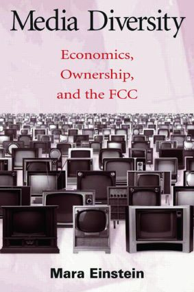 Media Diversity: Economics, Ownership, and the Fcc (Paperback) book cover
