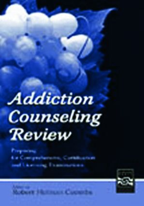 Addiction Counseling Review: Preparing for Comprehensive, Certification, and Licensing Examinations, 1st Edition (Paperback) book cover