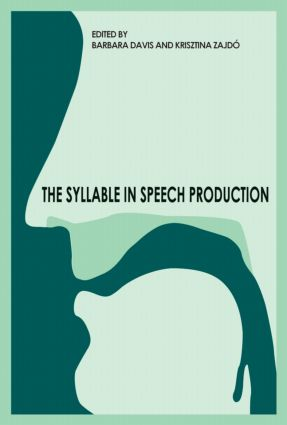 The Syllable in Speech Production: Perspectives on the Frame Content Theory, 1st Edition (Hardback) book cover