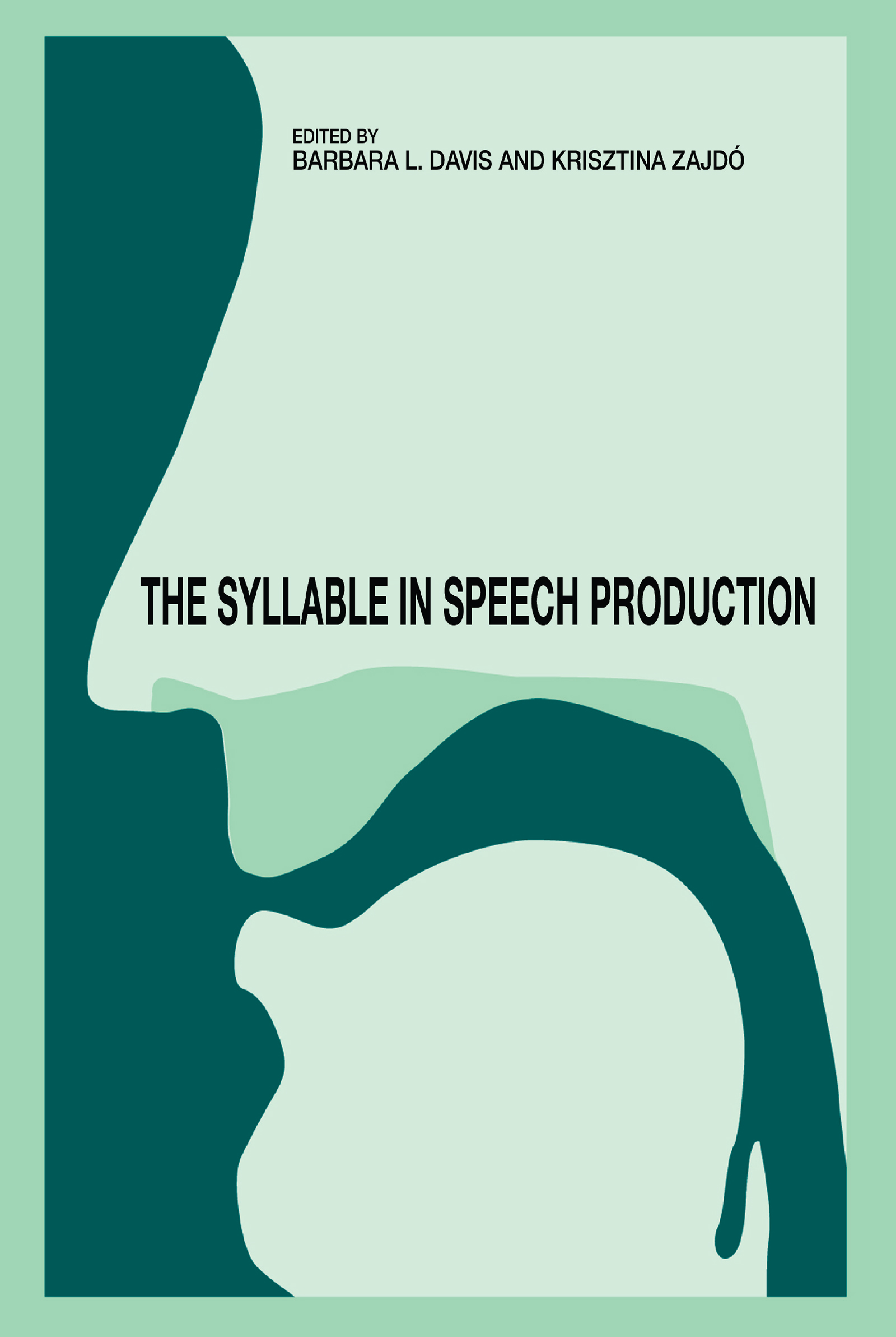 The Syllable in Speech Production: Perspectives on the Frame Content Theory, 1st Edition (e-Book) book cover