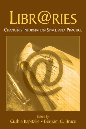 Libr@ries: Changing Information Space and Practice (Hardback) book cover