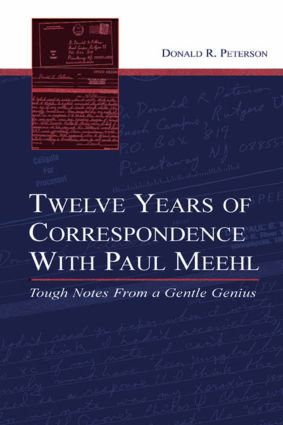 Twelve Years of Correspondence With Paul Meehl: Tough Notes From a Gentle Genius (Hardback) book cover