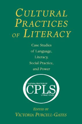 Cultural Practices of Literacy: Case Studies of Language, Literacy, Social Practice, and Power (Paperback) book cover