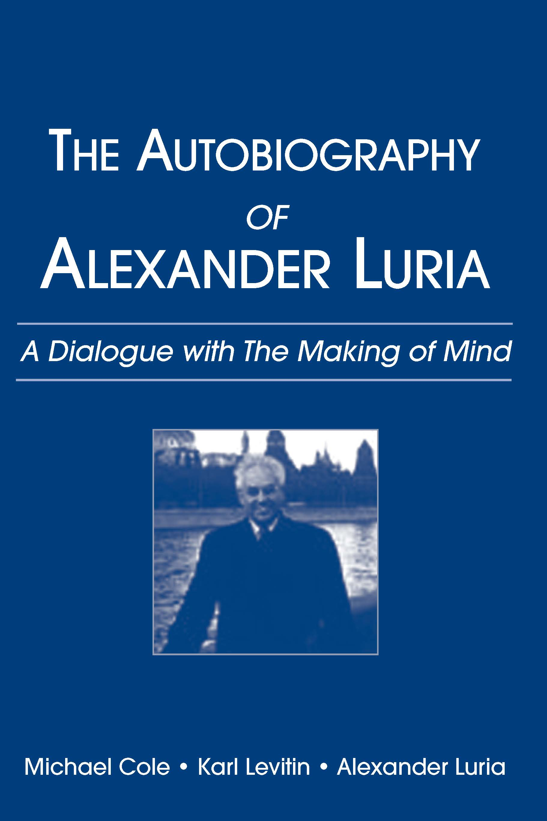 The Autobiography of Alexander Luria: A Dialogue with The Making of Mind (Paperback) book cover