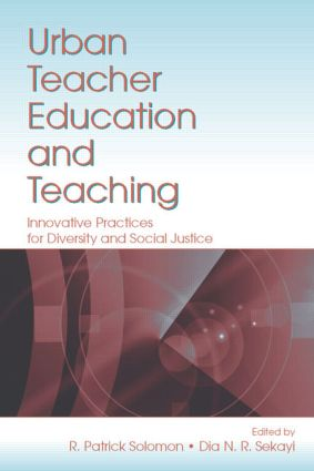 Urban Teacher Education and Teaching: Innovative Practices for Diversity and Social Justice, 1st Edition (Paperback) book cover