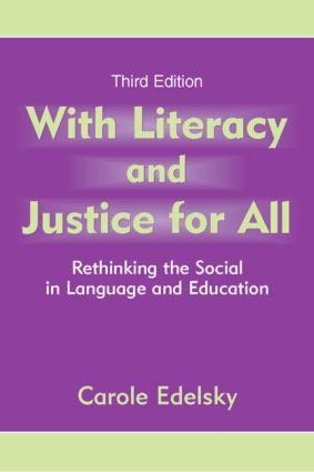 With Literacy and Justice for All: Rethinking the Social in Language and Education book cover