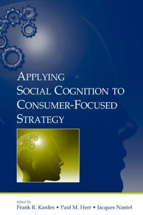 Applying Social Cognition to Consumer-Focused Strategy (Hardback) book cover