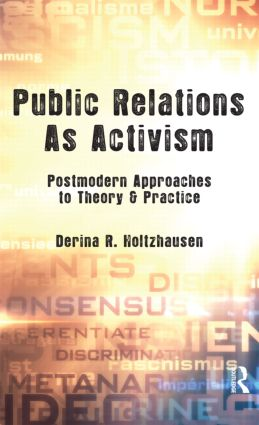 Public Relations As Activism: Postmodern Approaches to Theory & Practice (Hardback) book cover