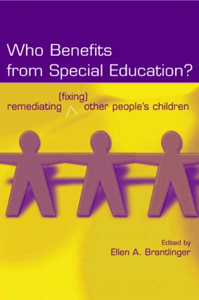 Who Benefits From Special Education?: Remediating (Fixing) Other People's Children book cover