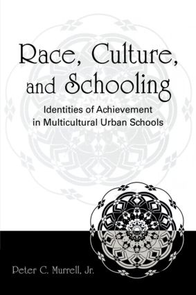Race, Culture, and Schooling: Identities of Achievement in Multicultural Urban Schools, 1st Edition (Paperback) book cover