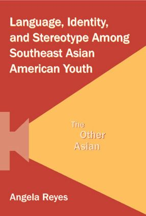 Language, Identity, and Stereotype Among Southeast Asian American Youth: The Other Asian (Hardback) book cover