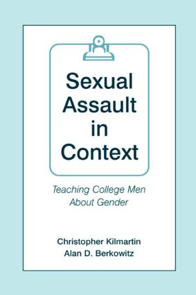 Sexual Assault in Context: Teaching College Men About Gender (Paperback) book cover