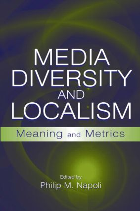 Media Diversity and Localism: Meaning and Metrics book cover