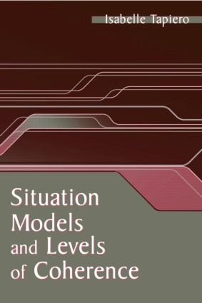 Situation Models and Levels of Coherence: Toward a Definition of Comprehension (Hardback) book cover