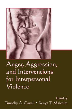 Anger, Aggression, and Interventions for Interpersonal Violence: 1st Edition (Hardback) book cover