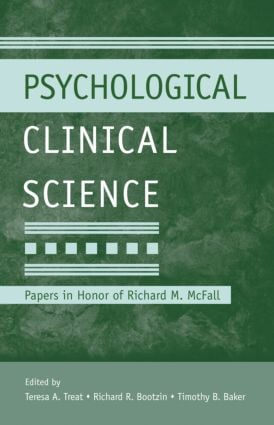 Psychological Clinical Science: Papers in Honor of Richard M. McFall (Hardback) book cover