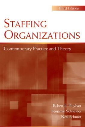 Staffing Organizations: Contemporary Practice and Theory book cover