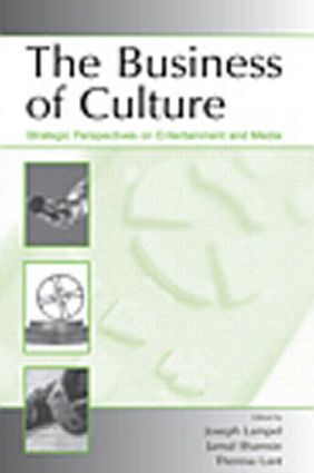 The Business of Culture: Strategic Perspectives on Entertainment and Media book cover
