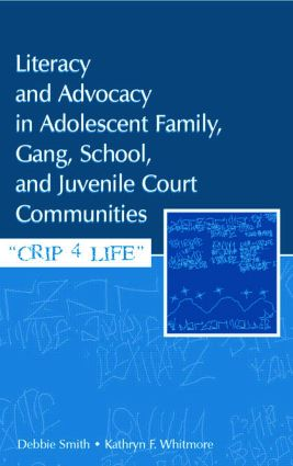 Literacy and Advocacy in Adolescent Family, Gang, School, and Juvenile Court Communities: Crip 4 Life (Paperback) book cover