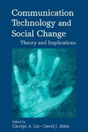 Communication Technology and Social Change: Theory and Implications, 1st Edition (Paperback) book cover