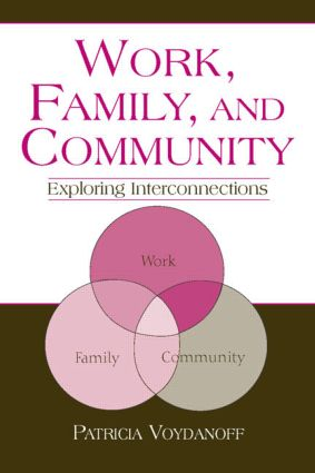 Work, Family, and Community: Exploring Interconnections, 1st Edition (Hardback) book cover