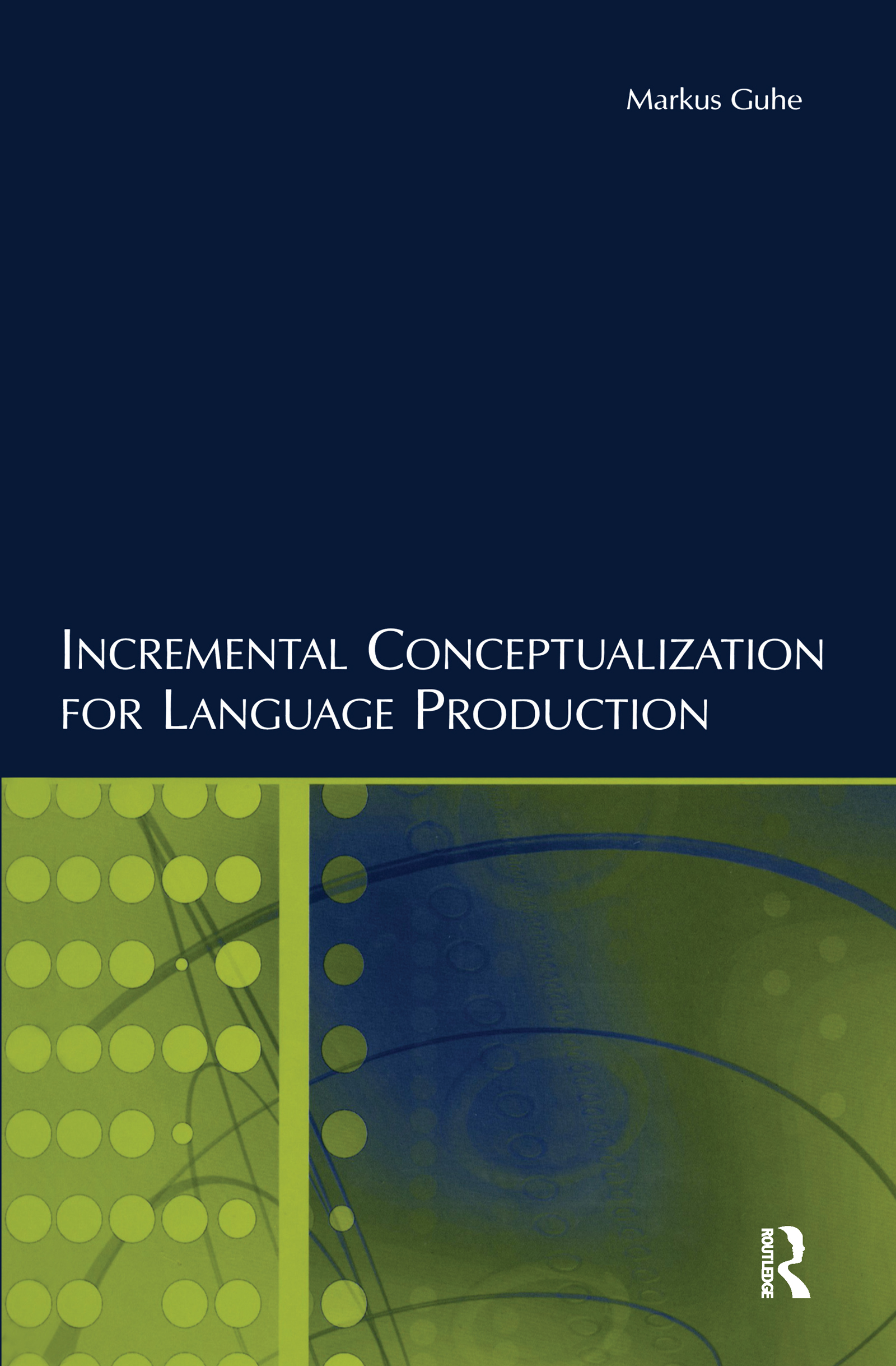 Incremental Conceptualization for Language Production (Hardback) book cover