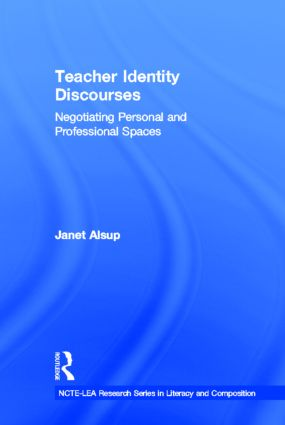 Teacher Identity Discourses: Negotiating Personal and Professional Spaces (Hardback) book cover