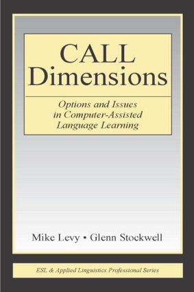 CALL Dimensions: Options and Issues in Computer-Assisted Language Learning (Paperback) book cover