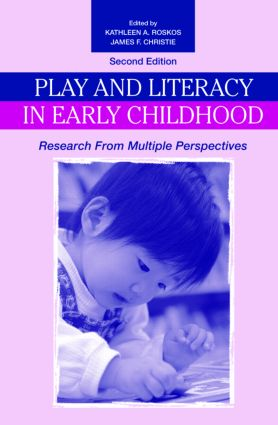 Play and Literacy in Early Childhood: Research From Multiple Perspectives, 2nd Edition (Paperback) book cover