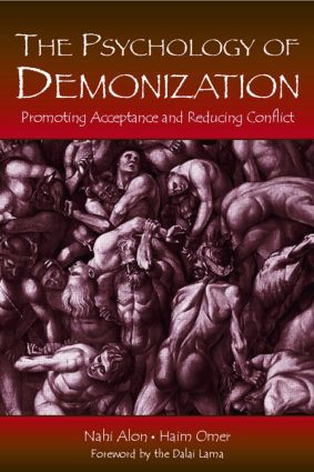 The Psychology of Demonization: Promoting Acceptance and Reducing Conflict, 1st Edition (Paperback) book cover
